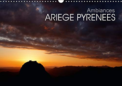Ambiances Ariege Pyrenees 2016: Les Pyrenees Ariegeoises (Calvendo Nature) (French Edition): Fabien...