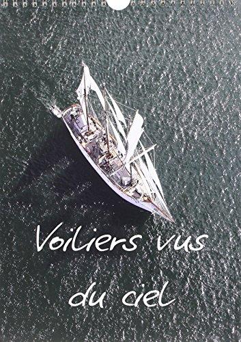 Voiliers Vus du Ciel 2016: Photos Aeriennes d'Anciens Voiliers (Calvendo Sportif) (French ...