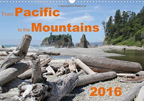 9781325116683: From Pacific to the Mountains 2016: Some of the Most Beautiful Places of the Pacific Northwest (Calvendo Places)