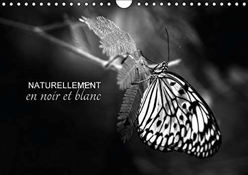 Naturellement en Noir et Blanc 2016: Une Autre Vision de la Nature (Calvendo Nature) (French ...
