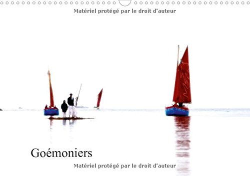 9781325118861: Goemoniers 2016: Les Vieux Greements Ont a Nouveau la Cote Avec Leurs Chargements Colores, Dans un Ballet de Couleurs (Calvendo Nature) (French Edition)