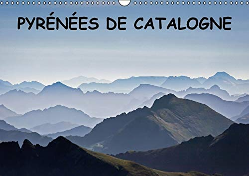Pyrenees de Catalogne 2016: Paysages des Pyrenees Catalanes (Calvendo Nature) (French Edition): ...