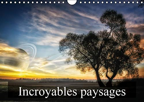 Incroyables Paysages 2016: Paysages Imaginaires (Calvendo Art) (French Edition): Alain Gaymard