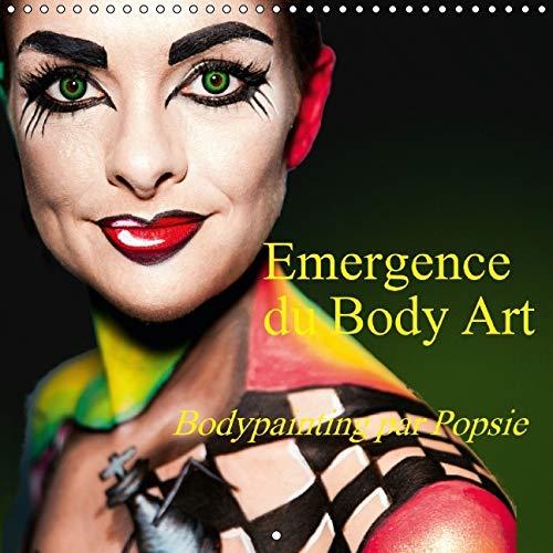 Emergence du Body Art 2016: Bodypainting Par Popsie (Calvendo Art) (French Edition): Frank Baumert