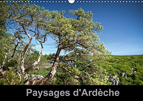 Paysages D'ardeche 2016: Un Regard Photographique sur L'ardeche (Calvendo Places) (French...
