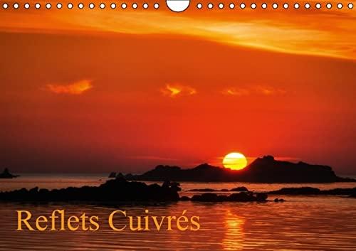 Reflets Cuivres 2016: Coucher de Soleil, les Couleurs de feu Illuminent la Nature (Calvendo Nature)...
