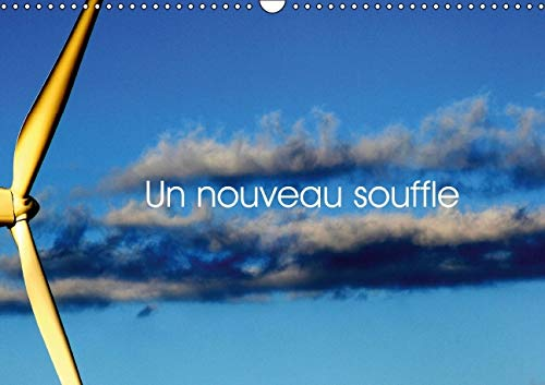 Un Nouveau Souffle 2016: Eoliennes (Calvendo Nature) (French Edition): Patrice Thebault