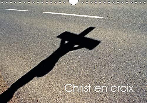 Christ en Croix 2016: Christ en Croix d'Alsace (Calvendo Foi) (French Edition): Patrice ...