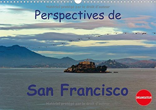 Perspectives de San Francisco 2016: Une Ville Ou L'on Se Sent Chez Soi (Calvendo Places) (...