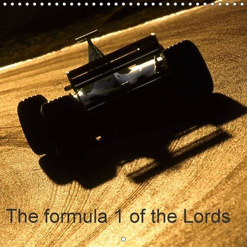 9781325126705: The Formula 1 of the Lords 2016: The Drivers World Championship is Nothing Else Than a Great Circus (Calvendo Sports)