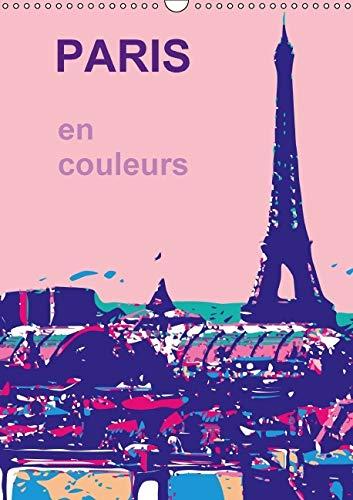 Paris en Couleurs 2016: La Ville de Ma Vie, la Ville de L'amour, la Ville en Couleurs (...