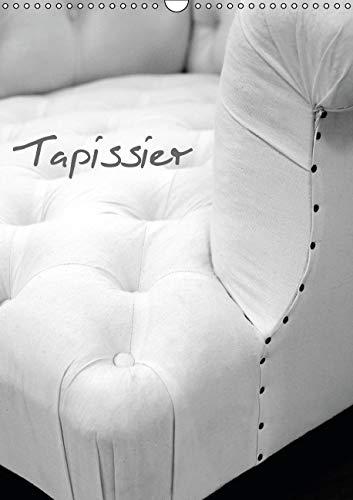 Tapissier 2016: Atelier du Tapissier (Calvendo Art) (French Edition): Patrice Thebault