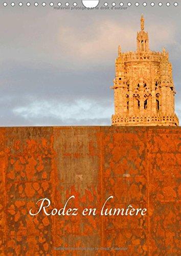 Rodez en Lumiere 2016: La Ville de Rodez et Son Patrimoine (Calvendo Places) (French Edition): ...