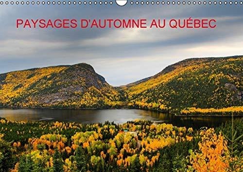 Paysages d'Automne au Quebec 2016: Toiles de Couleurs Naturelles (Calvendo Places) (French ...
