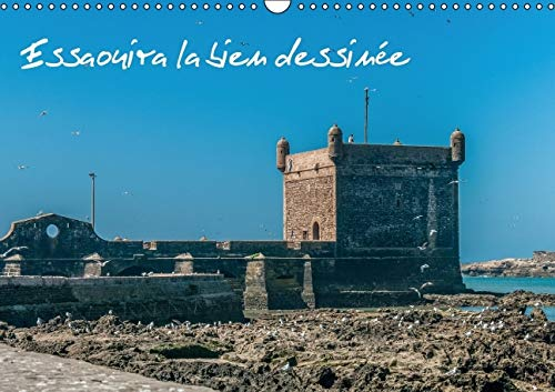 Essaouira la Bien Dessinee 2016: Ancienne Mogador (Calvendo Places) (French Edition): Francis ...