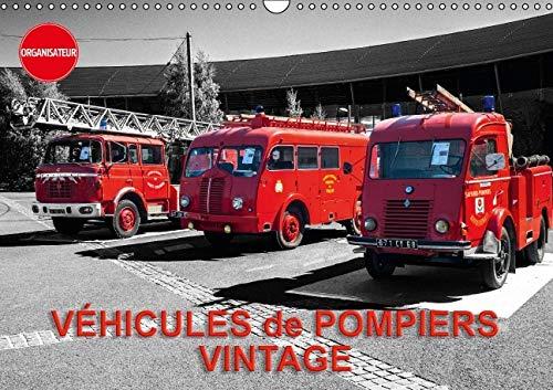 Vehicules de Pompiers Vintage 2016: Exposition d'Anciens Vehicules de Pompiers (Calvendo ...