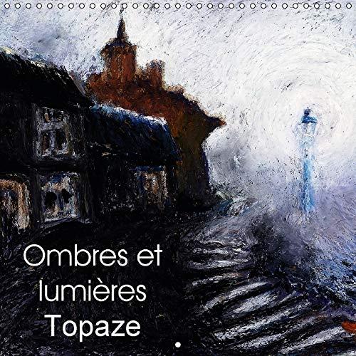 Ombres et Lumieres Topaze 2016: Paysages de Campagne aux Crayons Gras et Huiles (Calvendo Art) (...