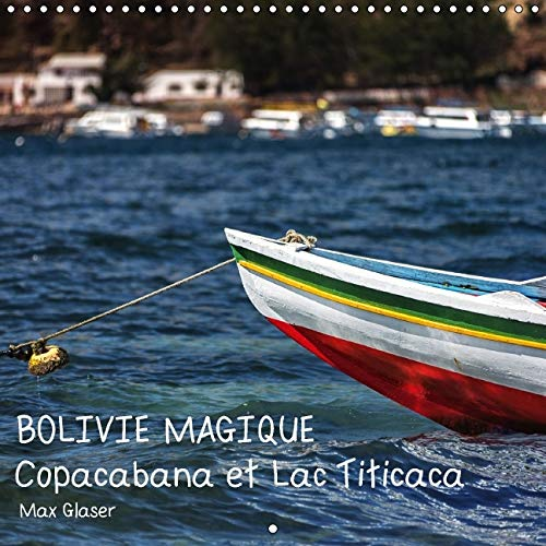 9781325130054: Bolivie Magique - Copacabana et Lac Titicaca 2016: Des images de reve d'un des pays les plus interessants de l'Amerique du Sud presentees par Max Glaser (Calvendo Places) (French Edition)