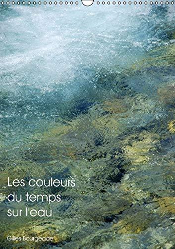 Les Couleurs du Temps sur L'eau 2016: Le Temps Qui Passe Cree des /Uvres D'art. (...