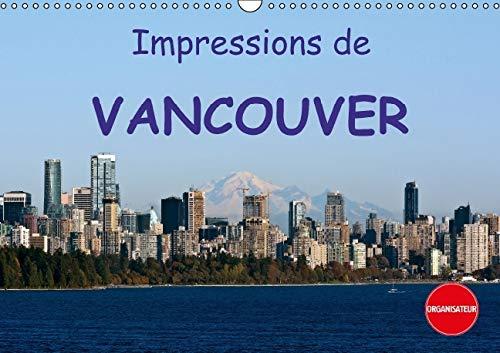 Impressions de Vancouver 2016: Une Destination de Vacances Populaire (Calvendo Places) (French ...