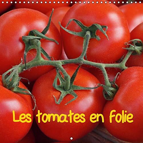Les Tomates en Folie 2016: Le Meilleur des Tomates Reuni dans un Calendrier (Calvendo Nature) (...