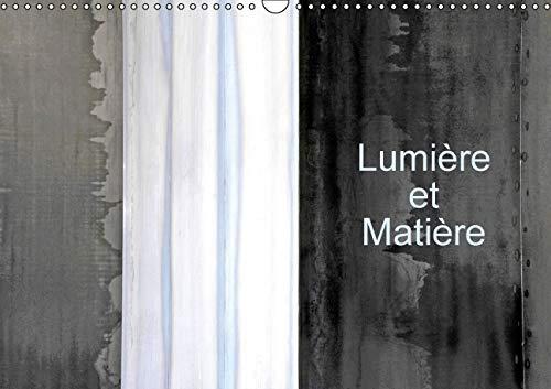 Lumiere et Matiere 2016: La Lumiere Que Reflete la Matiere (Calvendo Art) (French Edition): Patrice...