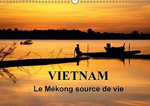 Vietnam le Mekong Source de Vie 2016: Le Vietnam est Traverse par le Fleuve Mekong. Sur l'Eau,...