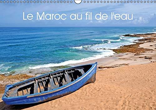 Le Maroc au Fil de l'Eau 2016: Ocean et Riviere du Maroc (Calvendo Places) (French Edition): ...