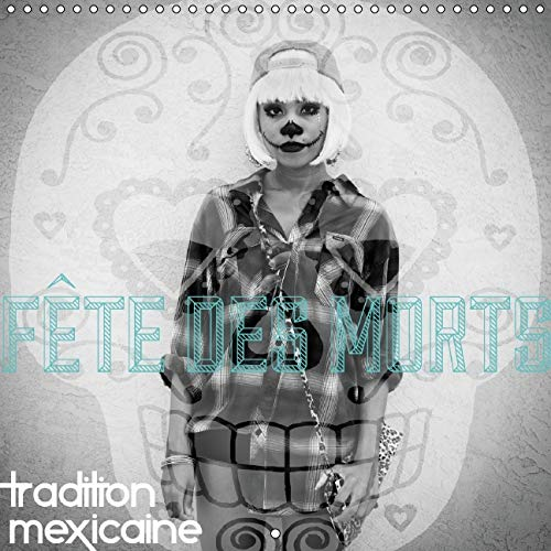 Fete des Morts 2016: Tradition Mexicaine (Calvendo Mode de Vie) (French Edition)