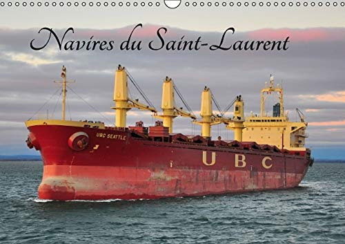 Navires du Saint-Laurent 2016: La Voie Maritime du Saint-Laurent (Calvendo Mobilite) (French ...