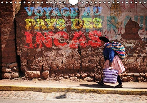 9781325134885: Voyage au pays des incas : Calendrier mural évasion et découverte : Destination Pérou. Calendrier mural A4 horizontal 2016 (Calvendo Places)