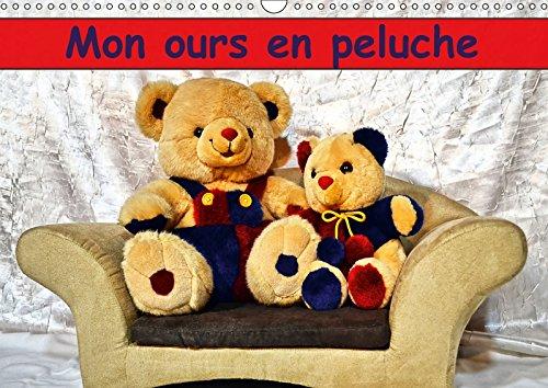 9781325135820: Mon ours en peluche : Un merveilleux cadeau pour petits et grands qui aiment les ours. Calendrier mural A3 horizontal 2017 (Calvendo Choses)