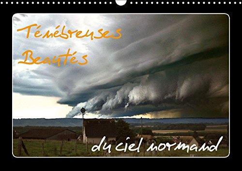 9781325136056: Tenebreuses Beautes du Ciel Normand 2017: Oubliez Tout Ce Que L'on Vous a Raconte sur la Normandie et Son Climat Soi-Disant Maussade et Insipide... (Calvendo Nature)