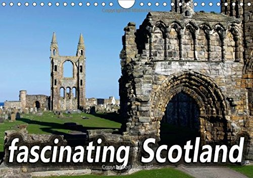 9781325140220: Fascinating Scotland (Wall Calendar 2017 DIN A4 Landscape): Beautiful countryside, stunning scenery, picturesque towns and cities in Scotland (Monthly calendar, 14 pages ) (Calvendo Places)