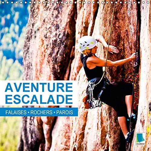 Aventure Escalade : Falaises, Rochers et Parois: Calvendo