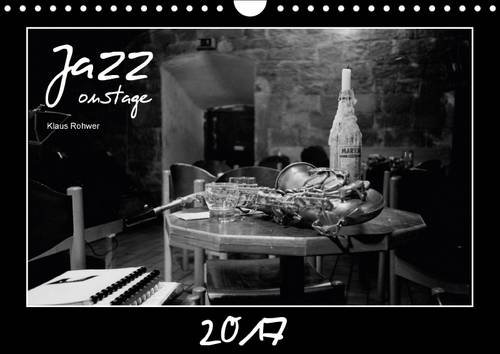 9781325153534: Jazz onstage (Wall Calendar 2017 DIN A4 Landscape): Black and white images of well-known jazz musicians (Monthly calendar, 14 pages ) (Calvendo People)