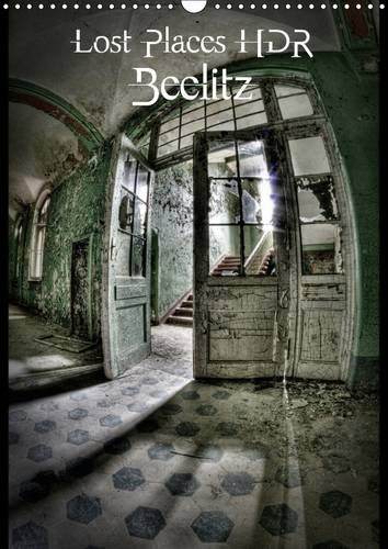 9781325157433: Lost Places HDR Beelitz 2017: The Traces of Time (Beelitz, Germany) (Calvendo Places)