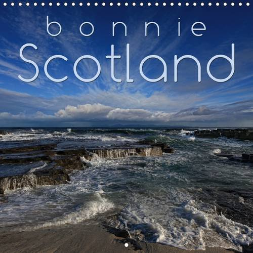 9781325158706: Bonnie Scotland (Wall Calendar 2017 300 × 300 mm Square): Discover and enjoy bonnie Scotland in 12 fantastic photographs (Monthly calendar, 14 pages ) (Calvendo Places)