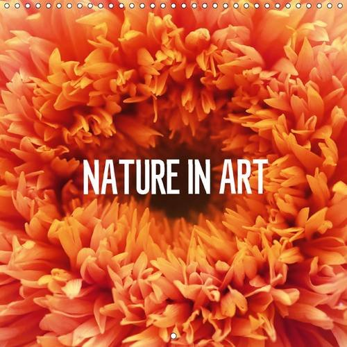 9781325161348: NATURE IN ART (Wall Calendar 2017 300 × 300 mm Square): Fine art photography in nature (Monthly calendar, 14 pages ) (Calvendo Nature)