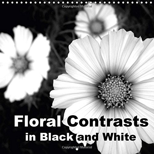 9781325163212: Floral Contrasts in Black and White 2017: Flowers and Petals in Atmospheric Black and White (Calvendo Nature)