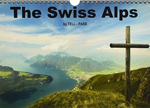 9781325165919: The Swiss Alps by Tell-Pass 2017: The Lucerne Lake Region (Calvendo Nature)