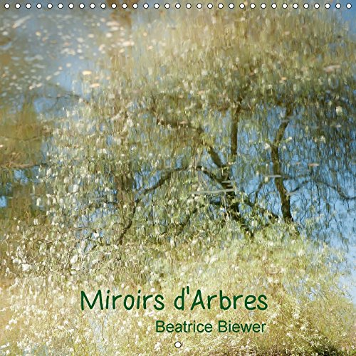 9781325167098: Miroirs d'Arbres 2017: Reflets d'Arbres dans l'Eau (Calvendo Nature) (French Edition)