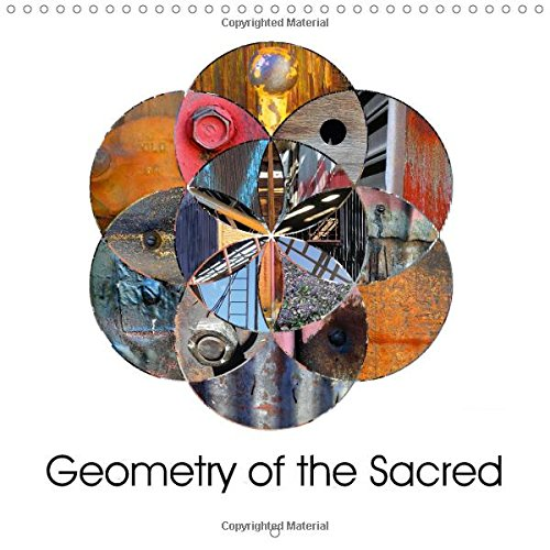 9781325172313: Geometry of the Sacred 2017: Sacred Geometry is a Mathematical Explanation of the Laws of the Universe (Calvendo Faith)