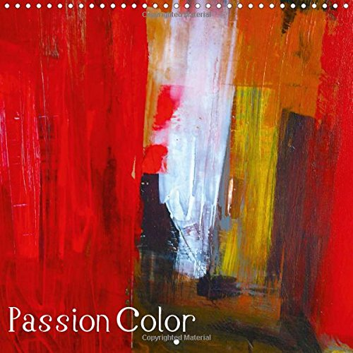 9781325177110: Passion Color 2017: The Passion for Color Will Bring You Well-Being (Calvendo Art)