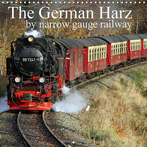 9781325182077: The German Harz 2017: In the Harz, Germany's Northernmost Mountain Range, You Can Still Travel by Steam Train (Calvendo Places)