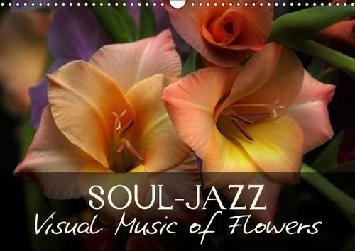 9781325187409: Soul-Jazz Visual Music of Flowers 2017: Art Calendar - Macro Photography of Nature (Calvendo Nature)