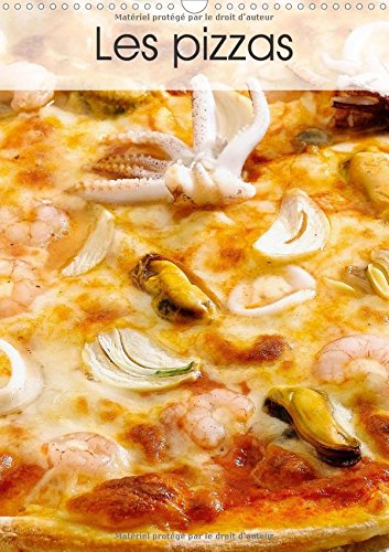 9781325188123: Les Pizzas 2017: Une Serie De Pizzas Italiennes Appetissantes Et Colorees (Calvendo Mode de Vie) (French Edition)
