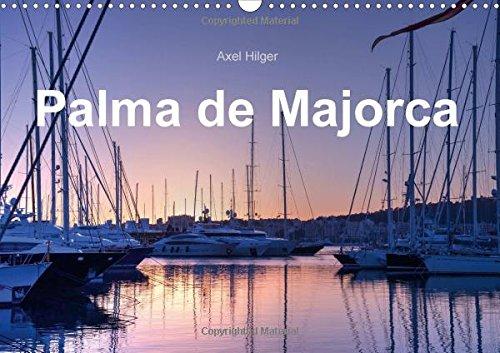 9781325188260: Plama de Majorca (Wall Calendar 2017 DIN A3 Landscape): Palma de Majorca is the capital and largest city on Majorca. (Monthly calendar, 14 pages ) (Calvendo Places)