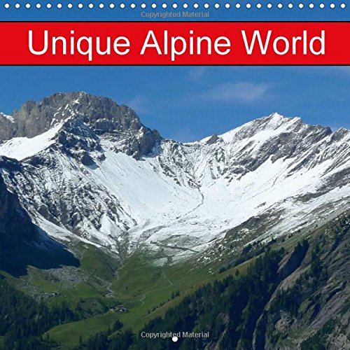 9781325197965: Unique Alpine World (Wall Calendar 2017 300 × 300 mm Square): Switzerland in the mountains (Monthly calendar, 14 pages ) (Calvendo Nature)