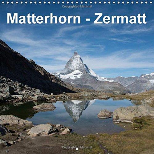 9781325199679: Matterhorn - Zermatt 2017: Great Views of the Matterhorn, Zermatt and Surroundings. (Calvendo Places)
